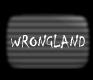 WRONGLAND